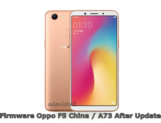Firmware Oppo F5 China / A73 After Update