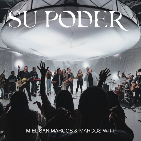 MIEL SAN MARCOS – Su Poder (Feat.Marcos Witt) (Single) 2021 (Exclusivo WC)
