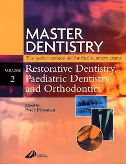 Master Dentistry Volume 2 Restorative Dentistry, Paediatric Dentistry and Orthodontics