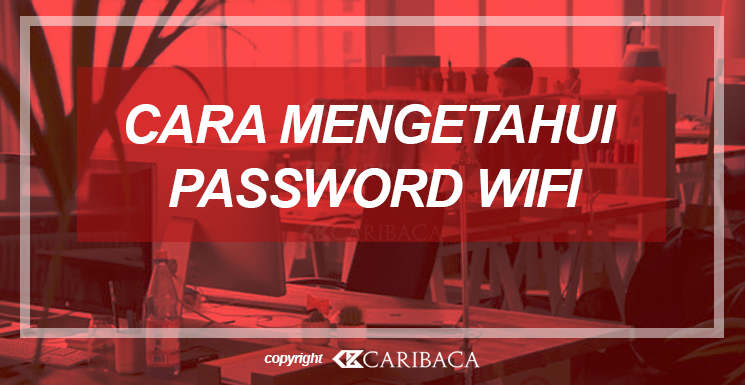 Cara Membobol Password Wifi di Laptop