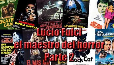 Lucio Fulci, Maestro del horror Parte 2