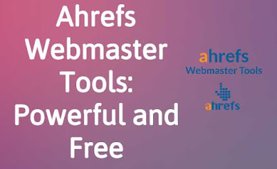 Ahrefs Webmaster Tools: Powerful and Free