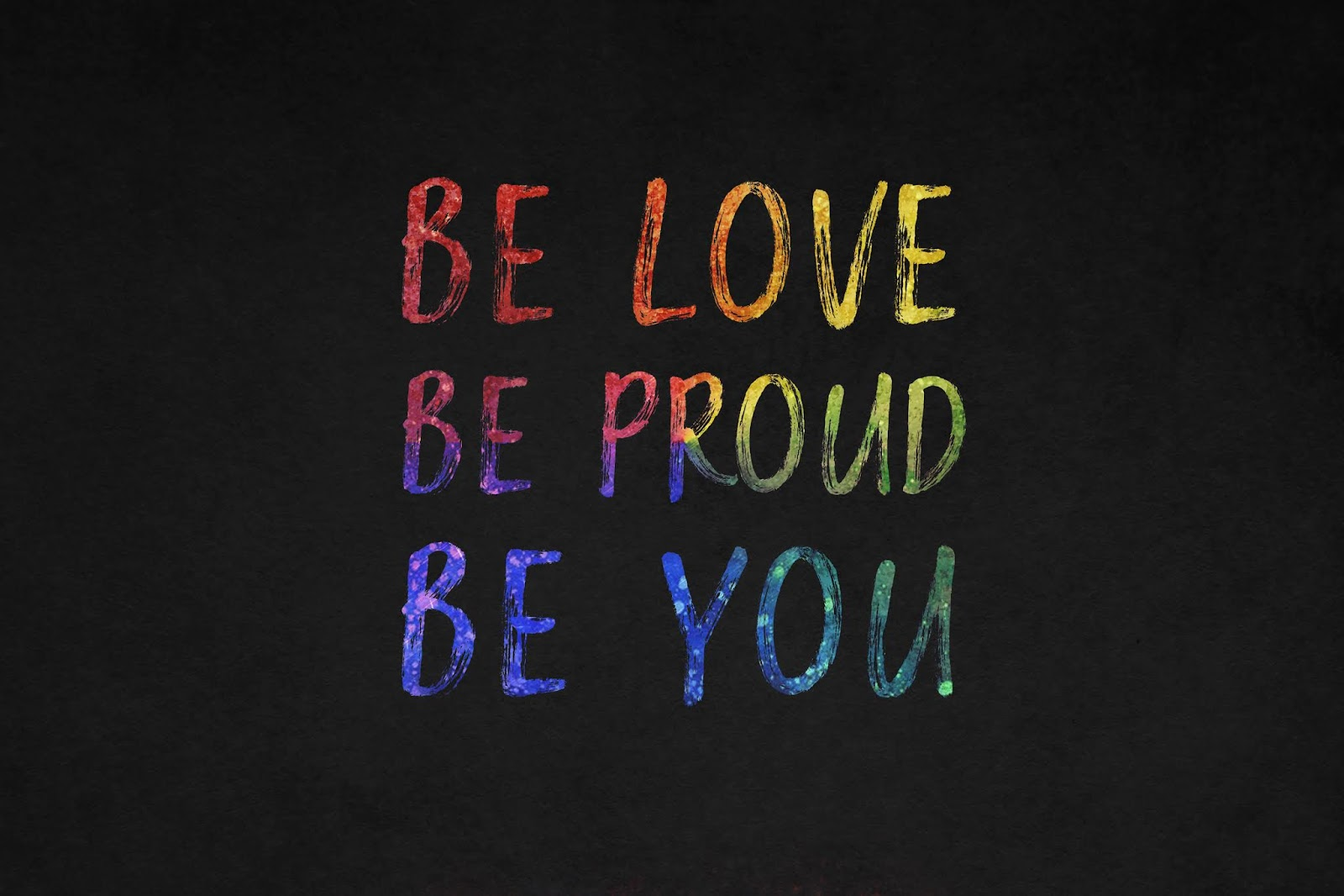 Be Love, Be Proud, Be You, Popular quotes, 4K, Typography