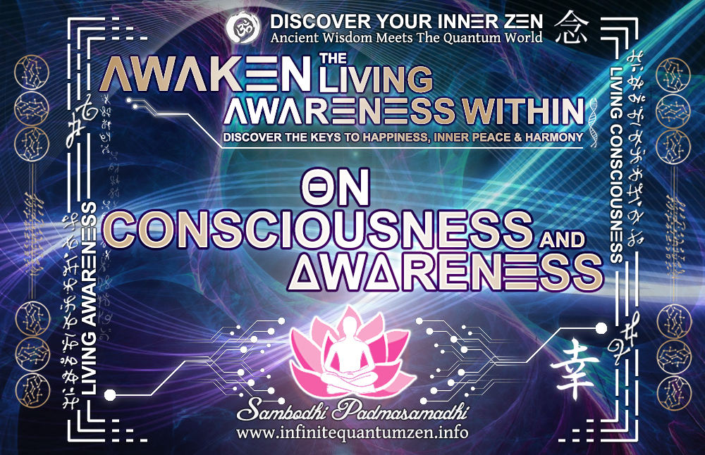 On Consciousness and Awareness - Awaken the Living Awareness Within, life the book of zen awareness, alan watts mindfulness key to happiness peace joy