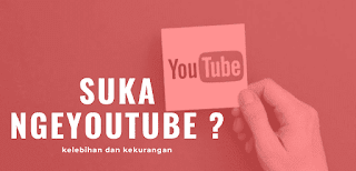 Kelebihan Dan Kekurangan Bermain Youtube Di Tahun 2020 saat ini