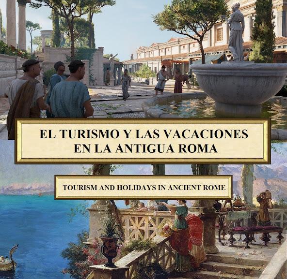 El turismo y las vacaciones en la antigua Roma.