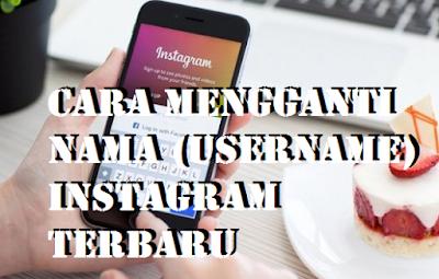 Cara Mengganti Nama (Username) Instagram Terbaru