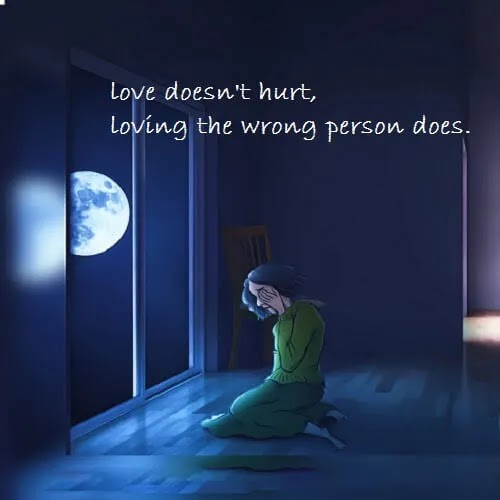 love doesn't hurt loving wrong person does