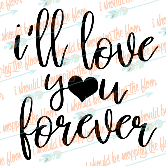 Love You Forever Cut File