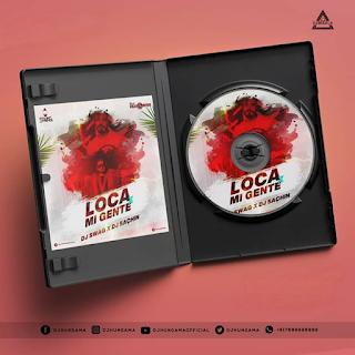 LOCA X MI GENTE - REMIX - DJ SWAG X DJ SACHIN