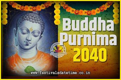 2040 Buddha Purnima Date and Time, 2040 Buddha Purnima Calendar