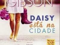 """Resenha: """"Daisy Está na Cidade"""" - Série Lovett, Texas # 1 - Rachel Gibson"""