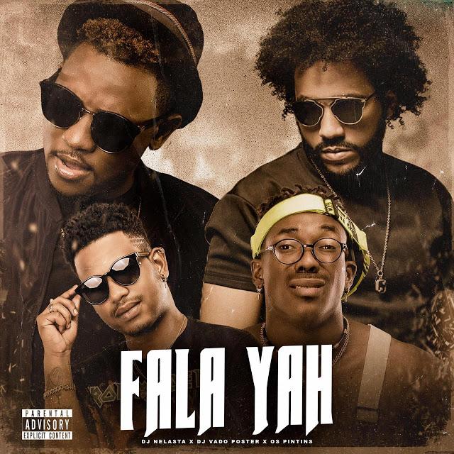 Dj Nelasta & Dj Vado Poster ft. Os Pintins - Fala Yah (Tarraxinha)