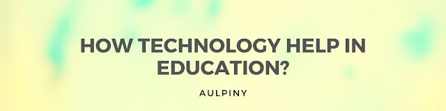 How Technology Help In Education?