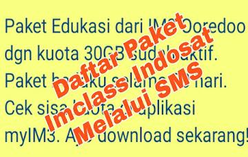 Cara Alternatif Untuk Mendaftar Paket Imclass (Edukasi) Indosat Via SMS