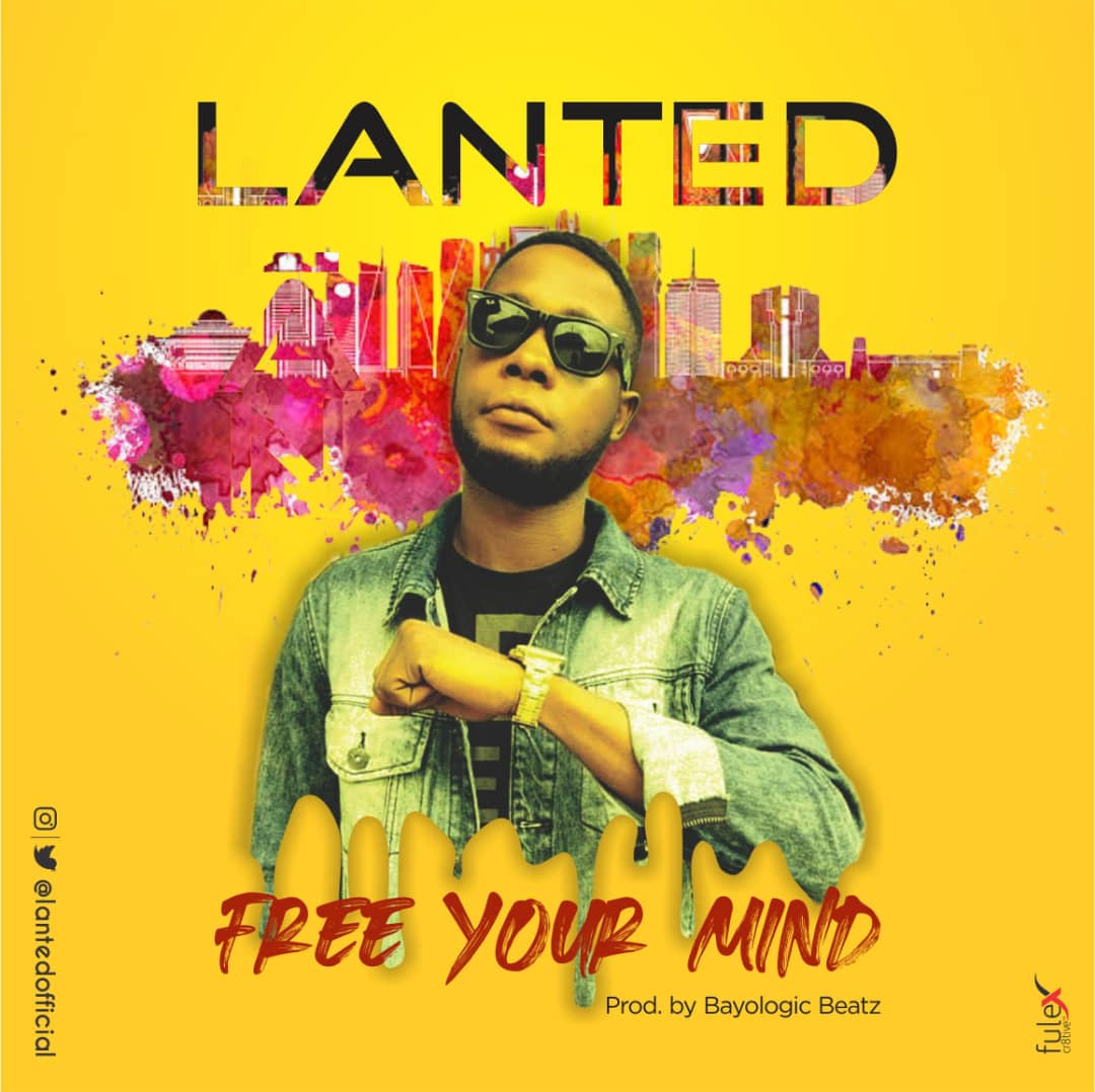 [Music] Lanted - Free your mind (prod. Bayological Beatz)