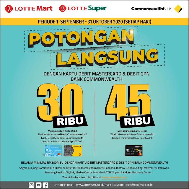 #LotteMart #CommonWealth - #Promo Potongan Langsung 30 Ribu & 45 Ribu Pakai Kartu CommonWealth (s.d 31 Okt 2020)