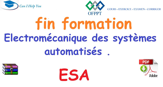 ESA- Examen fin formation - Technicien Spécialisé en électromécanique des systèmes automatises.