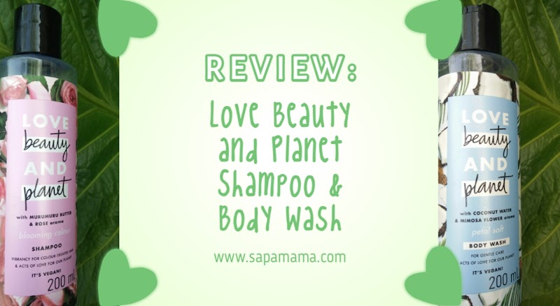 Review Love Beauty and Planet Shampoo and Body Wash, Harum dan Ramah Lingkungan