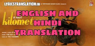 Kilometer Lyrics | Translation | in English/Hindi  by- R Nait