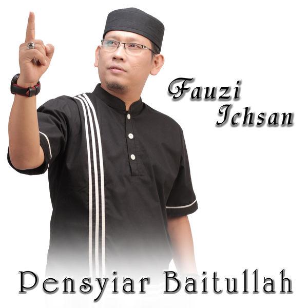 Lirik Lagu Fauzi Ichsan - Pensyiar Baitullah