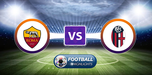 Roma vs Bologna – Highlights