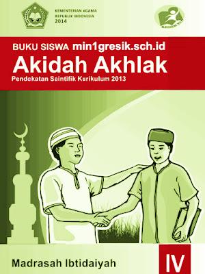 buku siswa mata pelajaran akidah akhlak kelas 4 madrasah ibtidaiyah kurikulum 2013