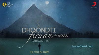 Dhoondti Firaan Lyrics | Akasa | Rab Raakha