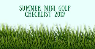 The Summer Mini Golf Checklist 2019