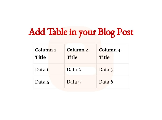 How To Add Simple Table In Blogger Post