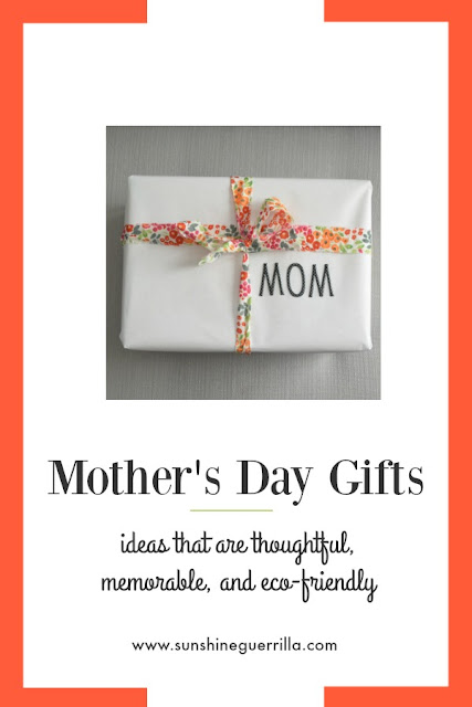 thoughtful, memorable and eco-friendly mother's day gifts