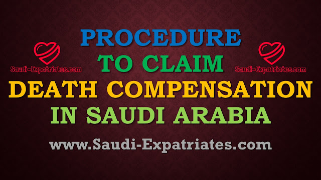 PROCEDURE TO CLAIM DEATH COMPENSATION IN SAUDI