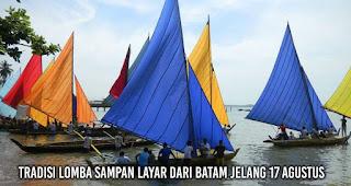 Tradisi Lomba Sampan Layar dari Batam Jelang 17 Agustus
