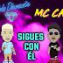 MC CACO FT MODO DIAMANTE - SIGUES CON EL (CUMBIA)