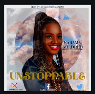 Music: Karama Mildred - Unstoppable