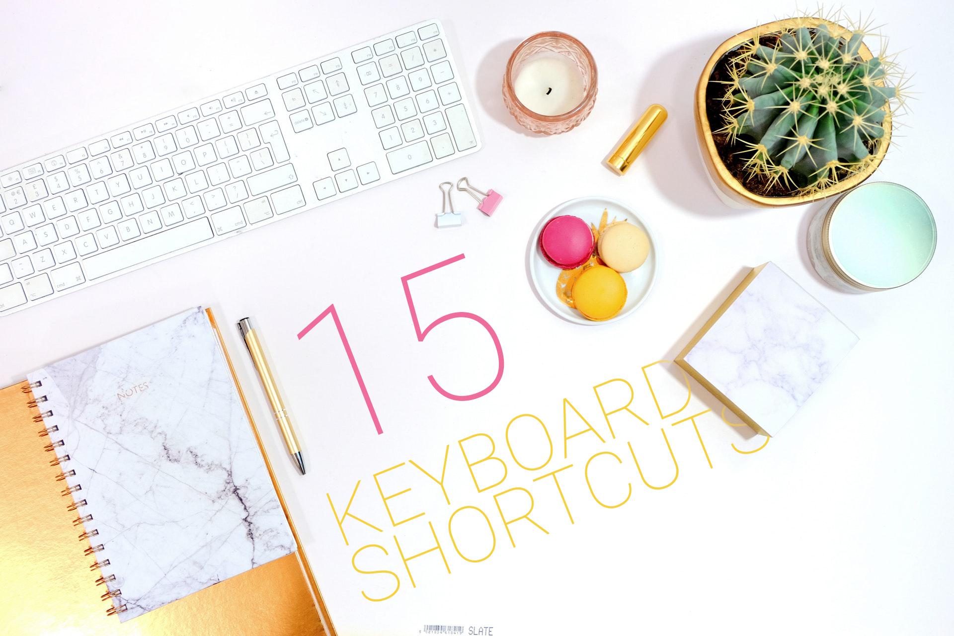 15 Keyboard Shortcuts Making Lives Easy