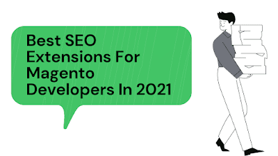 Best SEO Extensions For Magento Developers In 2021