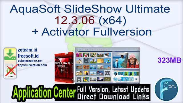 AquaSoft SlideShow Ultimate 12.3.06 (x64) + Activator Fullversion