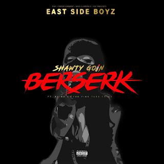 New Music: The Eastside Boyz - Shawty Goin Berserk