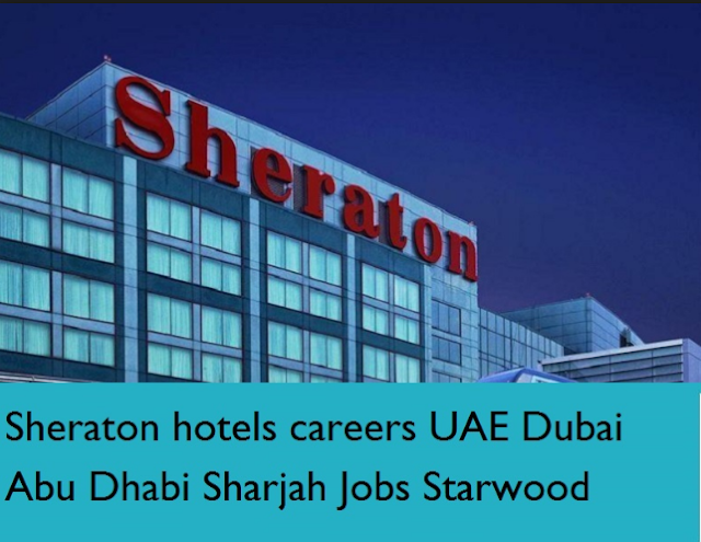 Jobs In Sheraton Resorts Uae 2017