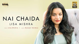 Nai Chaida Song Lyrics - Lisa Mishra | Kunaal Vermaa |