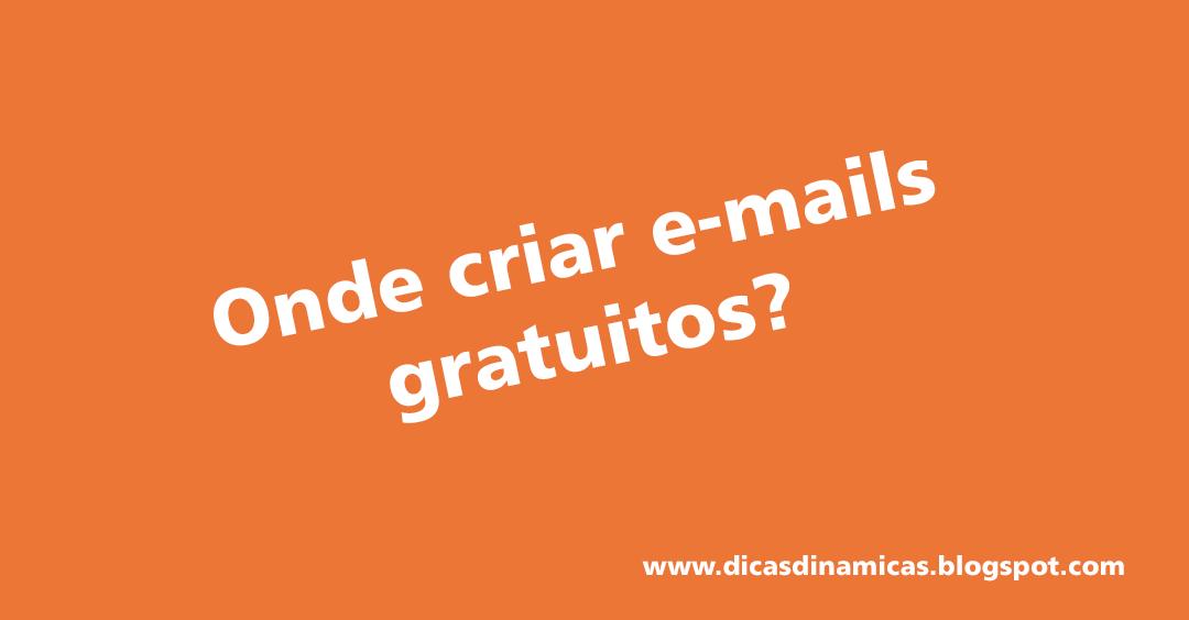 Onde criar e-mails gratuitos?