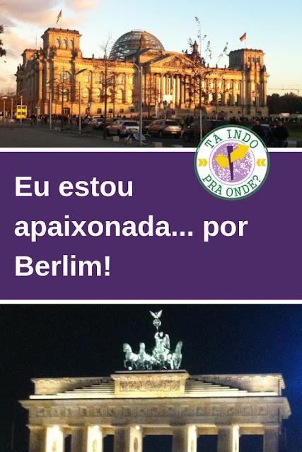 Eu estou apaixonada... por Berlim!
