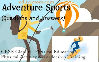 Adventure Sports - (Questions and Answers)(#class11PhysicalEducation)(#cbse2020)(#eduvictors) CBSE Class 11 - Physical Education - Chapter - Physical Activity and Leadership Training