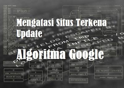 7 Cara memulihkan blog/situs yang terkena dampak update algoritma google