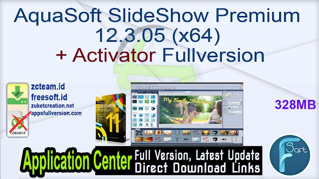AquaSoft SlideShow Premium 12.3.05 (x64) + Activator Fullversion