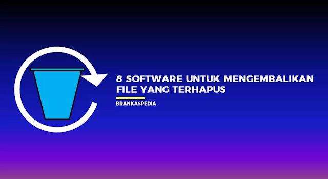 Software Untuk Mengembalikan File Yang Terhapus