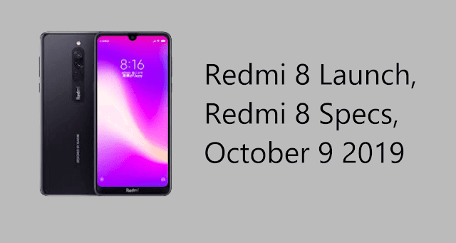 Redmi 8 Launch On 9 October, Redmi 8 Specifications, Xaomi Redmi 8 Launch Date and News.