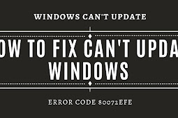 12 How to resolve Windows 7, 8 and 10 Failed Update Error Code 80072EFE