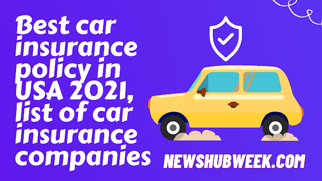 Best car insurance policy in USA 2021, list of car insurance companies